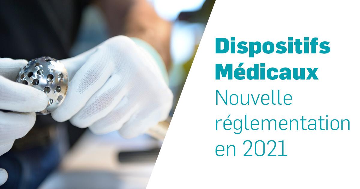 Dispositifs Médicaux - Nouvelle réglementation en 2021