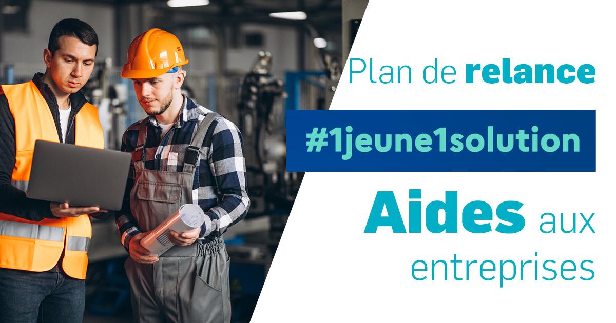 Plan de relance -1jeune1solution - Aides aux entreprises