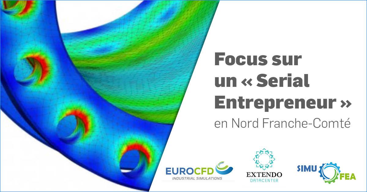 Focus sur un «Serial Entrepreneur» en Nord Franche-Comté