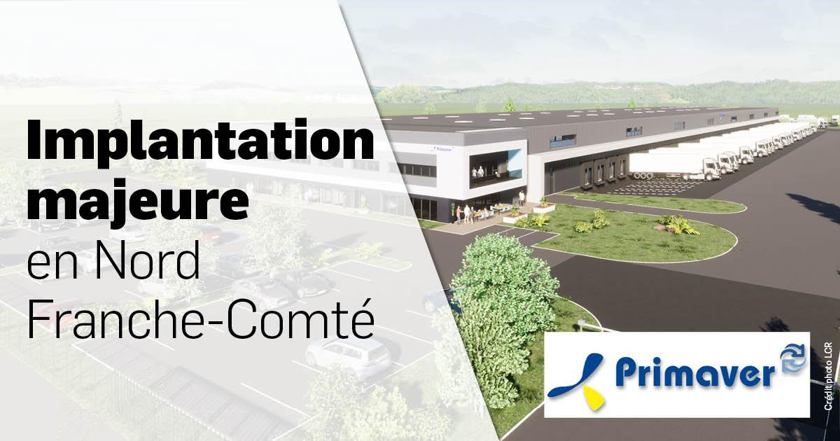 Primaver, une implantation majeure en Nord Franche-Comté